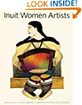 Inuit Women Artists: Voices from Cape...