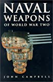 Naval Weapons of World War Two (0870214594) by John Campbell