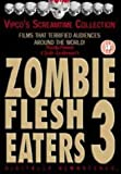 Zombie Flesh Eaters 3 [DVD]