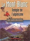 echange, troc Yves Ballu - Le Mont-Blanc : Temple de l'alpinisme