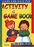 img - for Activity and Game Book: Basic Skills for 6-7 Years Olds (Learn and Have Fun) book / textbook / text book