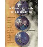 img - for [(A Practical Guide to Localization )] [Author: Bert Esselink] [Nov-2011] book / textbook / text book