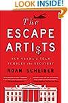 The Escape Artists: How Obama's Team...