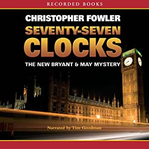 Seventy-Seven Clocks: Bryant & May Mysteries | [Christopher Fowler]
