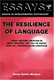 img - for The Resilience of Language: What Gesture Creation in Deaf Children Can Tell Us About How All Children Learn Language (Essays in Developmental Psychology) 1st edition by Goldin-Meadow, Susan (2003) Hardcover book / textbook / text book