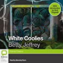 White Coolies Audiobook by Betty Jeffrey Narrated by Beverly Dunn