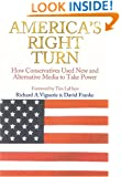 America's Right Turn: How Conservatives Used New and Alternative Media to Take Over America
