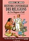 Histoire universelle des religions : De Cro-Magnon� Ra�l par Koch