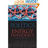 Politics of Energy Dependency: Ukraine, Belarus, and Lithuania between Domestic Oligarchs and Russian Pressure...