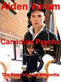 img - for Canadian Psycho: The Story of Luka Magnotta (Celebrity Issues Book 3) book / textbook / text book
