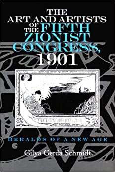 The Art and Artists of the Fifth Zionist Congress, 1901: Heralds of a New Age