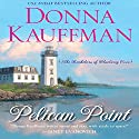 Pelican Point (       UNABRIDGED) by Donna Kauffman Narrated by Lauren Fortgang