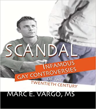 Scandal: Infamous Gay Controversies of the Twentieth Century