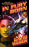 IN FURY BORN [In Fury Born ] BY Weber, David(Author)Mass Market Paperbound 31-Jul-2007