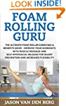 Foam Roller: FR GURU: The Ultimate......