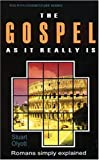 GOSPEL AS IT REALLY IS ROMANS: Paul's Epistle to the Romans Simply Explained (Welwyn Commentary)