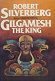 Gilgamesh the King (0877955999) by Robert Silverberg