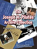 Joseph H. Pilates Archive Collection: The Photographs, Writings and Designs