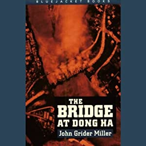 The Bridge at Dong Ha | [John Grider Miller]