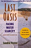 Last Oasis: Facing Water Scarcity (The Worldwatch Environmental Alert Series) (0393317447) by Postel, Sandra