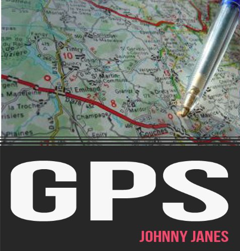 GPS: 5 Minute Brain Dump: Wow and Impress Your Friends with Your Concise Knowledge about GPS