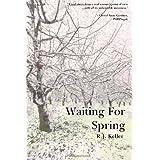 Waiting For Spring ~ R.J. Keller