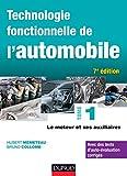 Technologie fonctionnelle de l'automobile - Tome 1 - 7e éd. - Le moteur et ses auxiliaires...