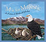 M Is for Majestic: A National Parks Alphabet (Alphabet Books)