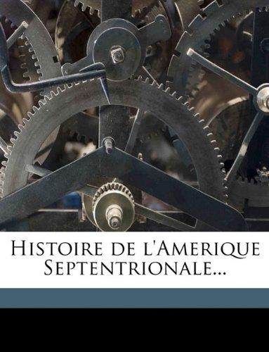 Histoire de l'Amerique Septentrionale... Volume 4