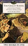 The Chalet School: A United Chalet School / The Chalet School in Exile (The Chalet School) (000694552X) by Brent Dyer, Elinor M.