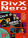 DivX Nero Reloaded version 6.6 Pack en 2 volumes : DivX 6 DeLuxe ; Nero 6 Reloaded DeLuxe (2C�d�rom)
