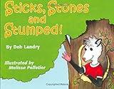 Sticks, Stones and Stumped!