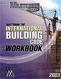 Mastering the 2003 International Building Code, Workbook