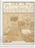 img - for How to Grow More Vegetables  than you ever thought possible on less land than you can imagine: A Primer on the Life-Giving Biodynamic/French Intensive Method of Organic Horticulture book / textbook / text book