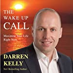 The Wake Up Call | Darren Kelly