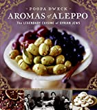 img - for Aromas of Aleppo: The Legendary Cuisine of Syrian Jews book / textbook / text book
