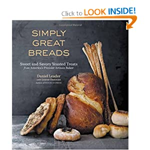 Simply Great Breads: Sweet and Savory Yeasted Treats from America's Premier Artisan Baker