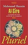 echange, troc Mahmoud Hussein - Al-Sîra : Le Prophète de l'Islam raconté par ses compagnons