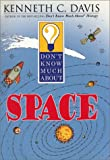 Don't Know Much About Space (0060286016) by Davis, Kenneth C.