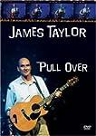 TAYLOR, JAMES - PULL OVER - LIVE CONCERT