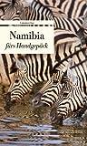 Namibia fürs Handgepäck: Geschichten und Berichte - Ein Kulturkompass (Unionsverlag Taschenbücher)