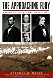 The Approaching Fury: Voices of the Storm, 1820-1861 (006016784X) by Stephen B. Oates