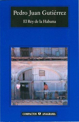 El rey de La Habana (Compactos Anagrama) (Spanish Edition)