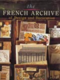 The French Archive of Design &Decoration - 1999 publication (0500019495) by Cliff, Stafford