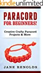 Paracord for Beginners: Creative, Cra...