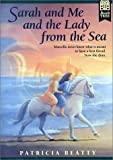 Sarah and Me and the Lady from the Sea (0688136265) by Beatty, Patricia