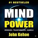 MindPower. Erkennen - Transformieren - Handeln [German Edition] Audiobook by John Kehoe Narrated by Michael Reffi