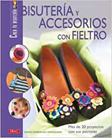 Bistueria y accesorios con fieltro/ Jewelry and Accessories with Felt