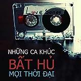 Tuyen Tap Nhac Tru Tinh Bat Hu