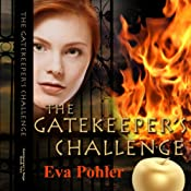 The Gatekeeper's Challenge: The Gatekeeper's Saga, Book Two | Eva Pohler